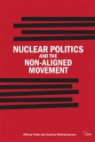 Nuclear Politics and the Non-Aligned Movement